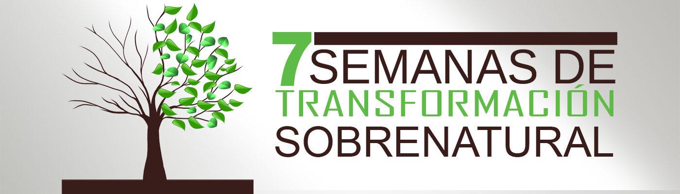 7 Semanas de Transformación Sobrenatural